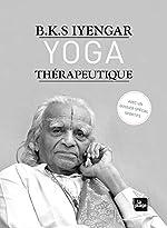 Yoga thérapeutique de Bks Iyengar