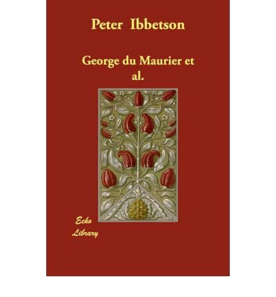 peter-ibbetson-author-george-du-maurier-jan-2008