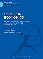 Long-Run Economics: An Evolutionary Approach to Economic Growth (Bloomsbury Academic Collections: Economics)