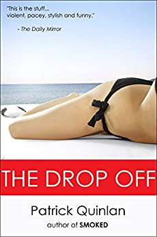 The Drop Off (Book #2 in the Stolen Millions series) (English Edition) di [Quinlan, Patrick]