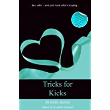 Tricks For Kicks - the best sex comes with rewards (Xcite Best-Selling Collections Book 14)