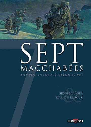 Sept Macchabées, sept morts-vivants à la conquête du Pôle