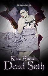 Dead Seth (Book Five) (Kiera Hudson Series Two 5)
