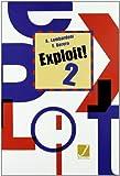 Exploit! Corso di Lingua e Civiltà Francese. Con CD Audio. Per le Scuole Superiori: 2