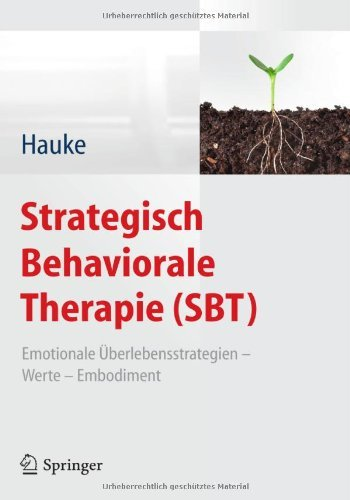 strategisch-behaviorale-therapie-sbt-emotionale-berlebensstrategien-werte-embodiment