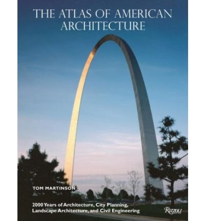 [(The Atlas of American Architecture )] [Author: Tom Martinson] [Oct-2009] par Tom Martinson
