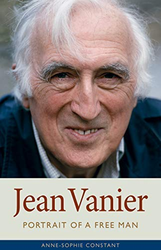Jean Vanier: Portrait of a Free Man (English Edition)