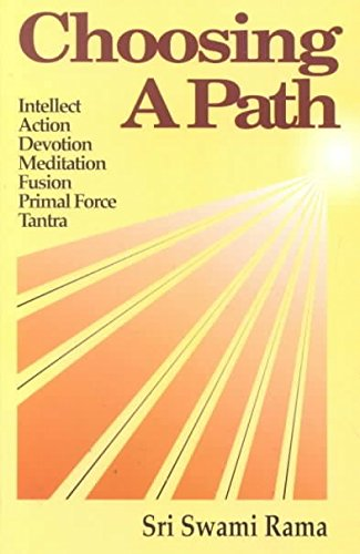 [(Choosing a Path)] [By (author) Swami Rama] published on (February, 2007)