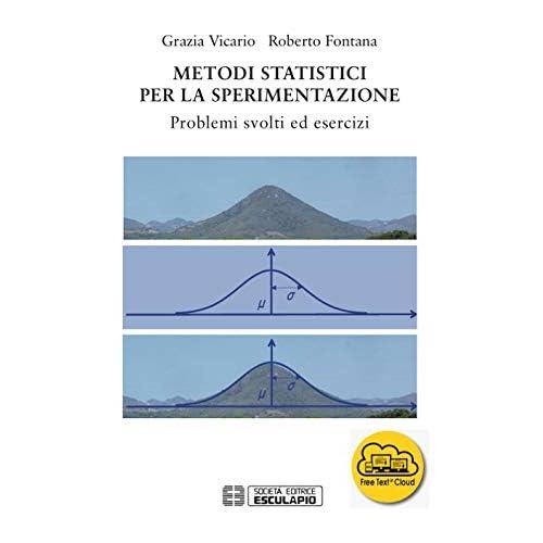 Metodi Statistici Per La Sperimentazione. Problemi Svolti Ed Esercizi. Con Espansione Online