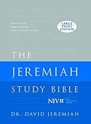 The Jeremiah Study Bible, NIV (Large Print Edition, Hardcover): What It Says. What It Means. What It Means to You.