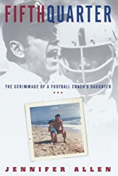 Fifth Quarter: The Scrimmage of a Football Coach's Daughter by Jennifer Allen (2000-09-19)