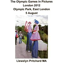 The Olympic Games in Pictures London 2012 Olympic Park, East London 5 August: Volume 17 (Album Fotografici)