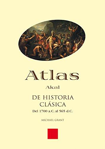 Atlas de Historia clásica (Atlas Akal) por Michael Grant