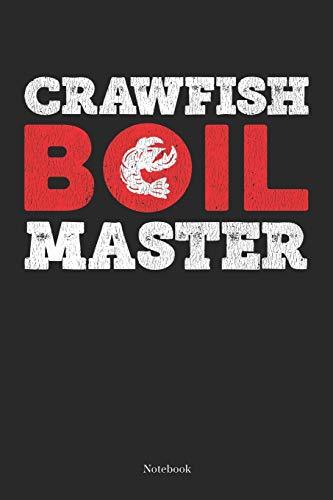 Crawfish Boil Master: Cajun Crawfish Boil Notebook South Cajun Journal (6 x 9 -120 blank pages)