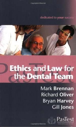 Ethics and Law for the Dental Team by Brennan, M., Oliver, R., Harvey, B. (2006) Paperback