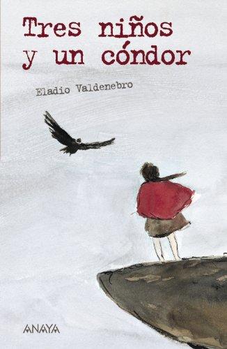 Tres ninos y un condor / Three Children and a Condor (Leer y pensar / Read and Think)
