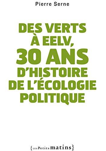 Des verts à EELV, 30 ans d'histoire de l'écologie