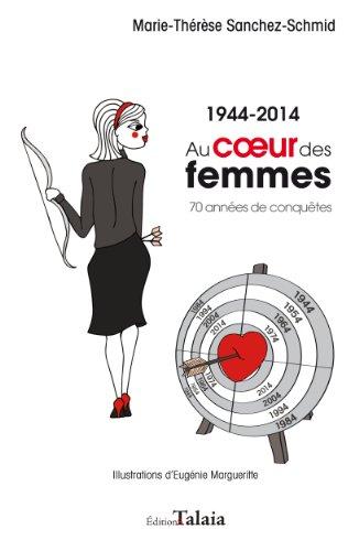 Au coeur des femmes 1944-2014 :