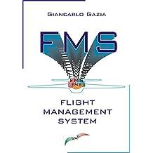 FMS: Flight Management System (Italian Edition)