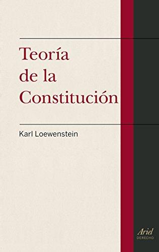 Teoría de la Constitución (Ariel Derecho) por Karl Loewenstein