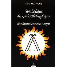 Symbolique des Grades Philosophiques, rite écossais ancien et accepté