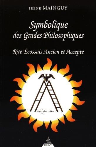 Symbolique des Grades Philosophiques, rite écossais ancien et accepté par Mainguy Irene