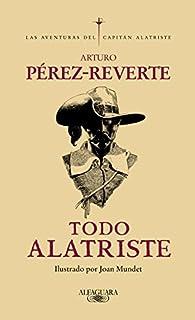 Todo Alatriste par Arturo Pérez-Reverte