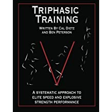 Triphasic Training: A systematic approach to elite speed and explosive strength performance