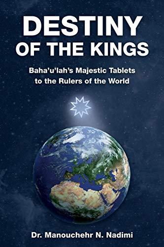 majestic tablet Destiny of the Kings: Bahá u lláh s Majestic Tablets to the Rulers of the World