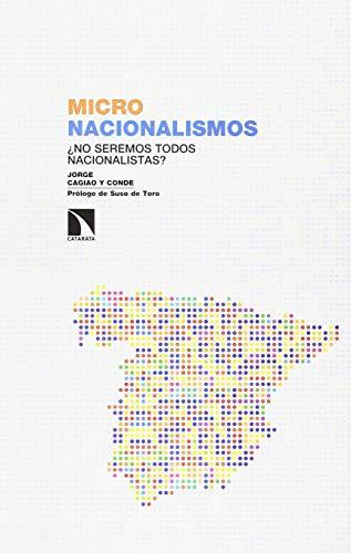 Micronacionalismos: ¿Somos todos nacionalistas? (Investigación y Debate)