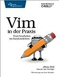 Vim in der Praxis - blitzschnell Text editieren: Blitzschnell Text editieren