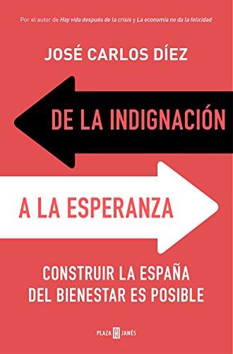 De la indignación a la esperanza: Construir la España del bienestar es posible