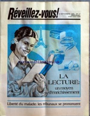 REVEILLEZ VOUS [No 17] du 08/09/1985 - LA LECTURE UN MOYEN D'ENRICHISSEMENT - LIBERTE DU MALADE LES TRIBUNAUX SE PRONONCENT - LA LECTURE UN SAVOIR QUI SE PERD - POURQUOI BEAUCOUP NE LISENT PAS - VOUS POUVEZ DEVENIR UN MEILLEUR LECTEUR - LES JEUNES S'INTERROGENT L'AMITIE ENTRE GARCON ET FILLE EST-ELLE POSSIBLE - MOTS CROISES - D'APRES LA BIBLE L'HOROSCOPE UTILE OU DANGEREUX - L'ECOLE ET LES TEMOINS DE JEHOVAH UNE BROCHURE QUI A FAIT SES PREUVES - J'ETAIS RELIGIEUSE - ON M'APPELLE LE MEILLEUR AMI par Collectif