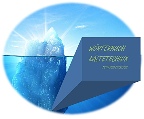 Buchseite und Rezensionen zu 'deutsch-englisch Woerterbuch Kaeltetechnik (Kaelteanlagenbau + Thermodynamik) + Klimatechnik (32000 Uebersetzungen) - german-english dictionary refrigeration engineering + air conditioning technology' von Markus Wagner