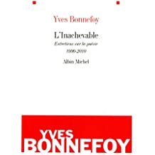 L'Inachevable: Entretiens Sur La Poésie 1990-2010 (Critiques, Analyses, Biographies Et Histoire Litteraire)