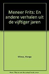 Meneer Frits: En andere verhalen uit de vijftiger jaren