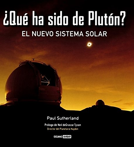 ¿Qué ha sido de Plutón?: Un viaje a nuestro espacio más cercano (Tiempo libre) por Paul Sutherland