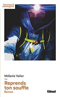 Reprends ton souffle: Roman par Mélanie Valier
