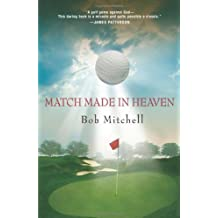 Match Made In Heaven: A Tale of Golf by Bob Mitchell (2006-05-01)