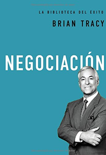Negociación (Brian Tracy Success Library) por Brian Tracy