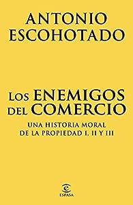 Los enemigos del comercio par Antonio Escohotado
