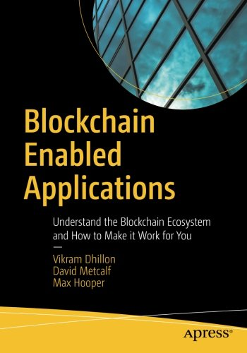 Blockchain Enabled Applications: Understand the Blockchain Ecosystem and How to Make it Work for You
