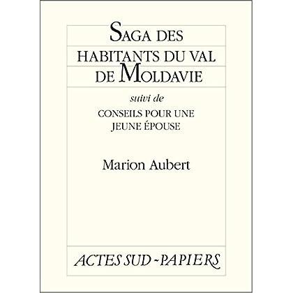Saga des habitants du val de Moldavie suivi de Conseils pour une jeune épouse (Actes Sud-Papiers)
