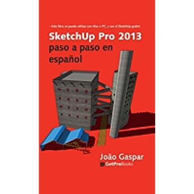 Bennie Everett: PDF SketchUp Pro 2013 Paso A Paso En Espanol