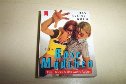 Preisvergleich Produktbild Das kleine Buch für Böse Mädchen Tips, Tricks und das wahre Leben Mini Heyne