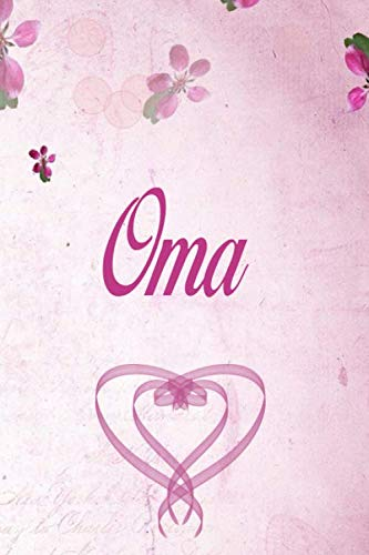 Oma: Personalized Name Notebook/Journal Gift For Women & Girls 100 Pages (Pink Floral Design) for School, Writing Poetry, Diary to Write in, Gratitude Writing, Daily Journal or a Dream Journal.
