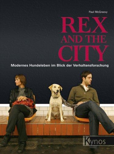 Rex and the City: Modernes Hundeleben im Blick der Verhaltensforschung