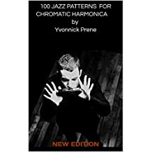 100 JAZZ PATTERNS FOR CHROMATIC HARMONICA by Yvonnick Prene: AUDIO EXAMPLES (English Edition)