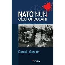 NATO'nun Gizli Ordulari - Gladio Operasyonlari ve Avrupa'da Devlet Teroru