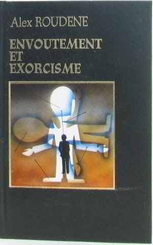 Envoutement et exorcisme